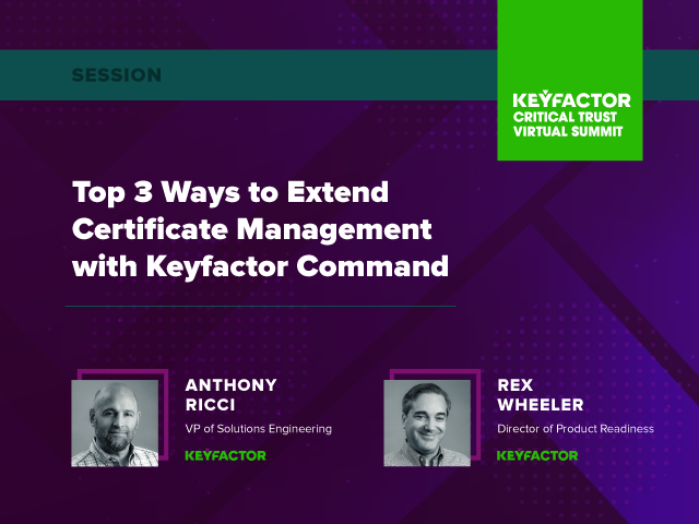 Top 3 Ways to Extend Certificate Management with Keyfactor Command