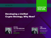 Developing a Unified Cryptography Strategy, Why Now?