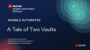 A tale of Two Vaults