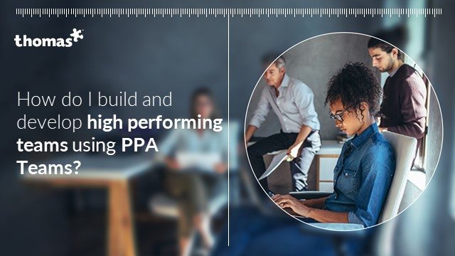 How do I build and develop high performing teams using PPA Teams?