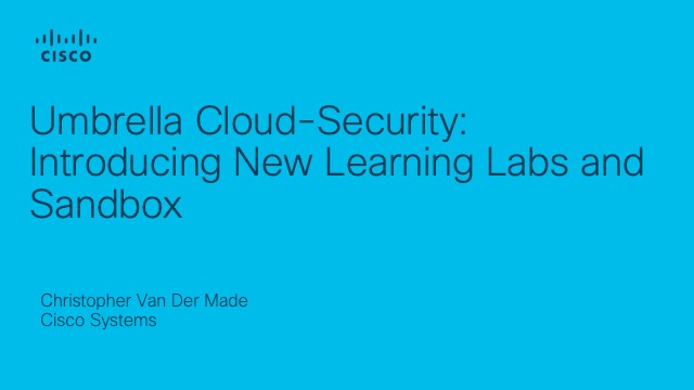 Umbrella Cloud-Security: Introducing New Learning Labs and Sandbox