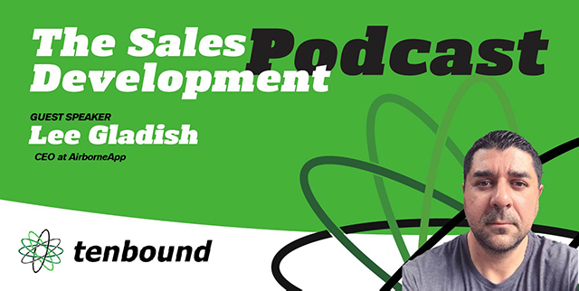 Lee Gladish  Applying Outsourced SDR Tactics to Your Pipeline Strategy