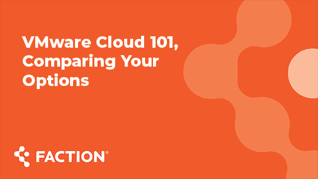 VMware Cloud 101, Comparing Your Options