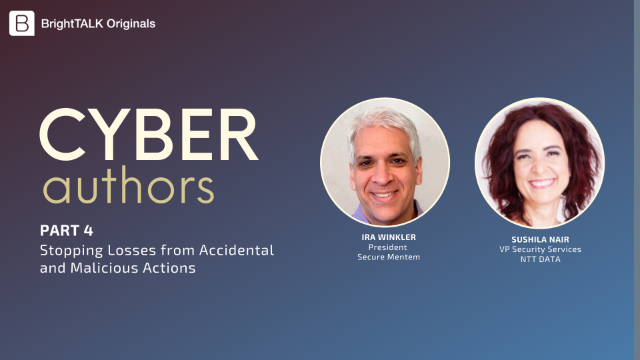 Cyber Authors Ep.4: Stopping Losses from Accidental and Malicious Actions