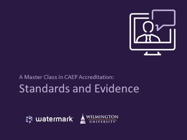 A Master Class in CAEP Accreditation: Standards and Evidence