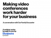 Making video conferences work harder for your business