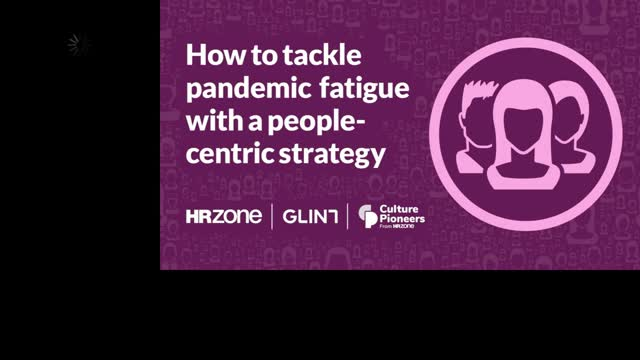 How to tackle pandemic fatigue with a people-centric strategy