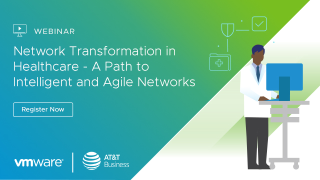 Network Transformation in Healthcare – A Path to Intelligent and Agile Networks