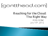 Reaching for the Cloud: The Right Way