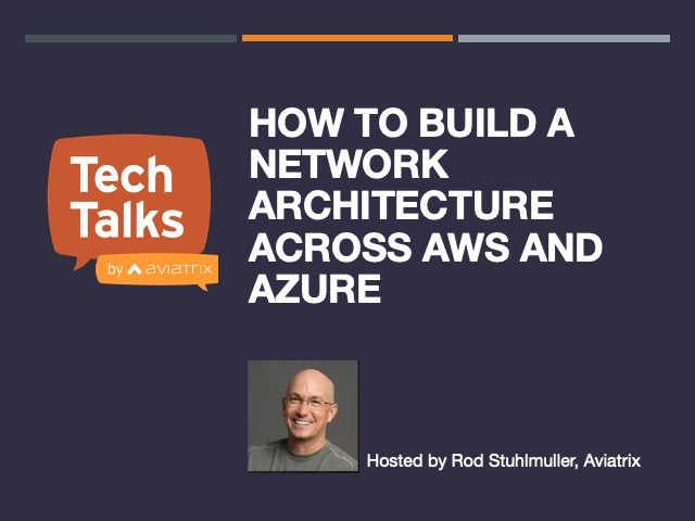 How to build a network architecture across AWS and Azure [NA]