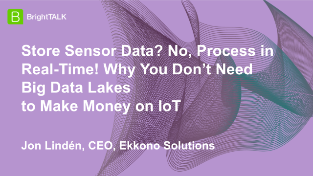Store Sensor Data? No, Process in Real-Time!