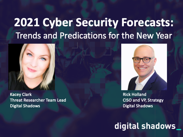 2021 Cyber Security Forecasts: Trends and Predications for the New Year