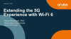Extending the 5G Experience with Wi-Fi 6
