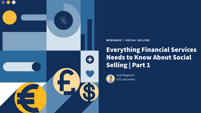 Everything Financial Services Needs to Know About Social Selling, Part 1