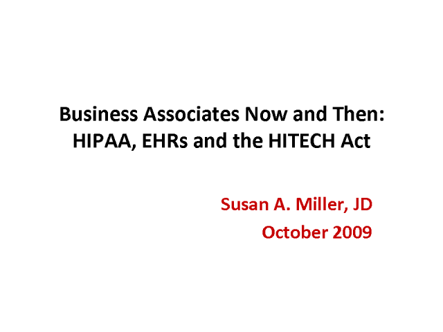 Business Associates Now and Then: HIPAA, EHRs and the HITECH Act
