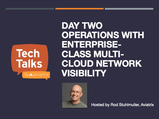 Day Two Operations with Enterprise-Class Multi-Cloud Network Visibility [NA]