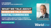 What We Talk About When We Talk About Digital Currencies