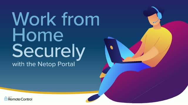 Work from Home Securely with the Netop Portal