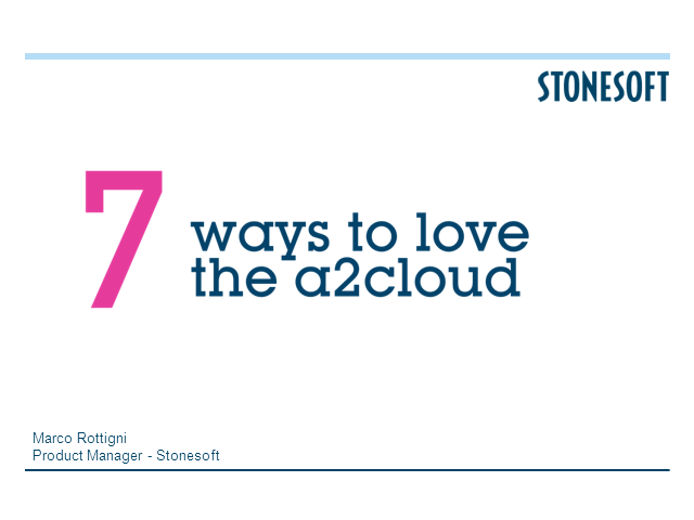 "Stonesoft's Fast, Secure and Easy Access to Cloud: ""7 Ways to Love a2cloud"""