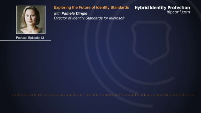 Podcast | Exploring the Future of Identity Standards with Pamela Dingle