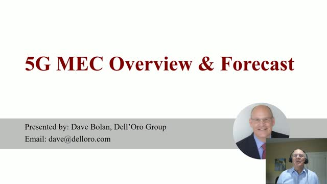 5G Multi-Access Edge (MEC) Overview and Forecast - Dell'Oro Group
