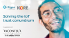 Solving the Trust Conundrum: Achieving the Promise of Trillions of IoT Devices