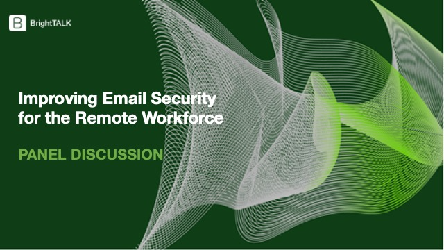 [Panel] Improving Email Security for the Remote Workforce