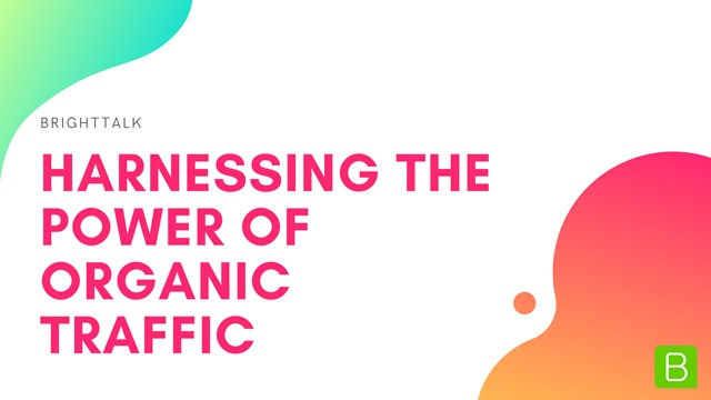 Harnessing the Power of Organic Traffic