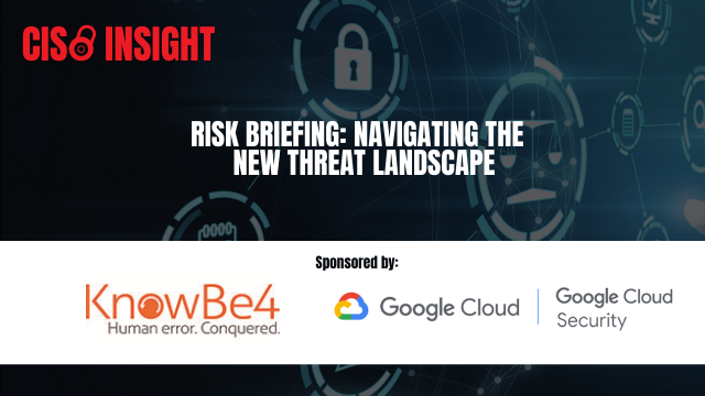 Risk Briefing: Navigating the New Threat Landscape