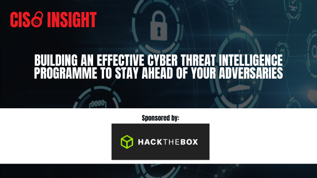 Building a Cyber Threat Intelligence Programme to Stay Ahead of Adversaries