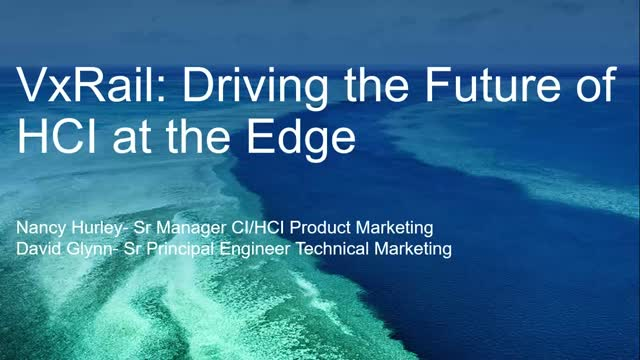 """The VxRail Advantage – """"Driving the future of HCI at the Edge"""""""