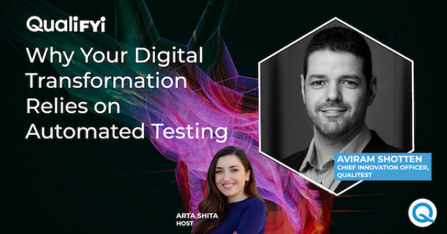 QualiFYI | ep. 7: Why Your Digital Transformation Relies on Automated Testing