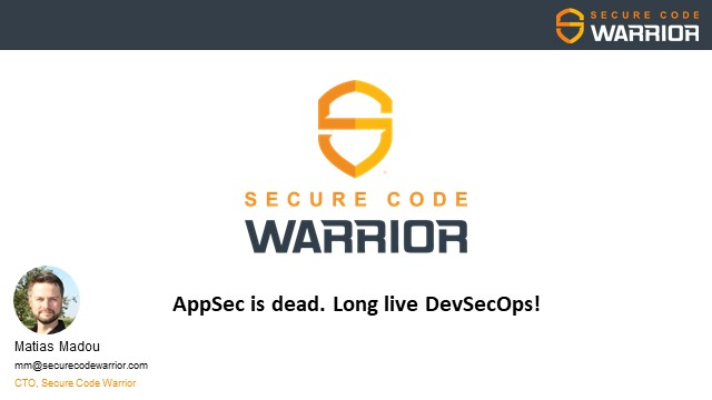 AppSec is dead. Long live DevSecOps!