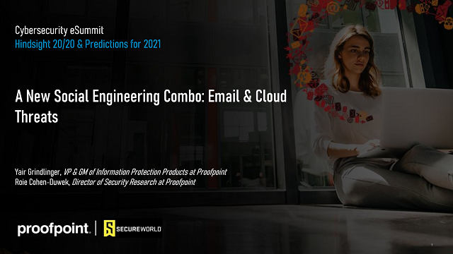 Cybersecurity eSummit: Session 2 - A New Social Engineering Combo: Email & Cloud