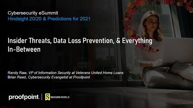 eSummit: Insider Threat, Data Loss Prevention & Everything In-Between