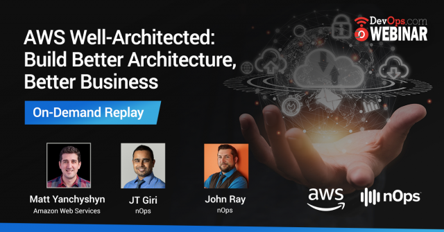 AWS Well-Architected: Build Better Architecture, Better Business