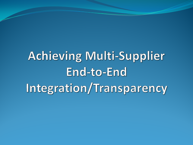 Achieving ETE Integration/Transparency in a Large Scale Multi-Supplier Environme
