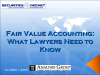 Fair Value Accounting: What Lawyers Need to Know