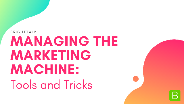 Managing the Marketing Machine – Tools and tricks