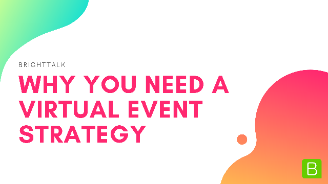 Why You Need a Virtual Event Strategy