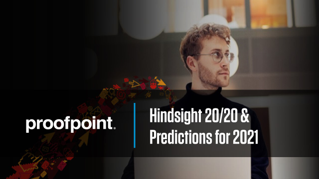 Hindsight 20/20 & Cybersecurity trends for 2021