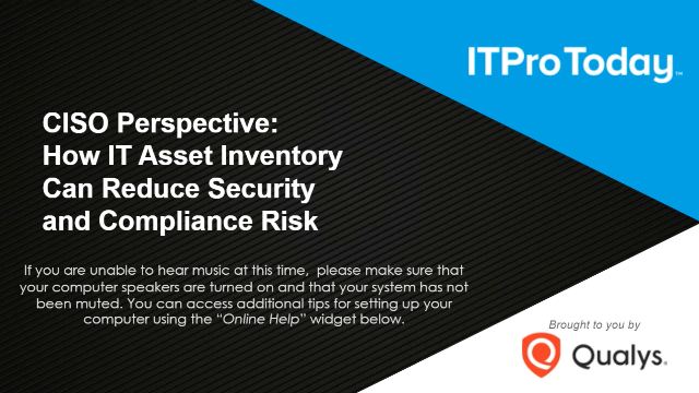 CISO perspective: How IT asset inventory can reduce security and compliance risk