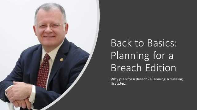Back to Basics: Planning for a Breach Edition