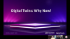 Digital Twins: Why Now?