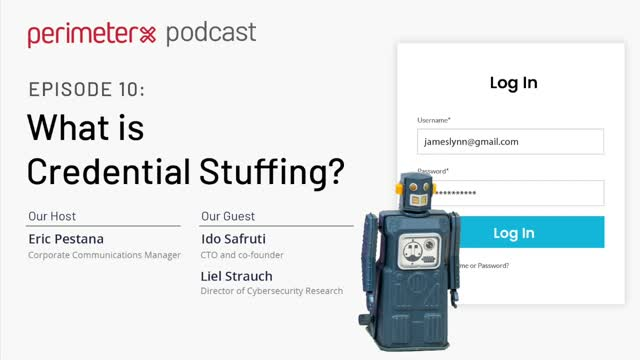 PerimeterX Podcast Ep. 10: What is Credential Stuffing?