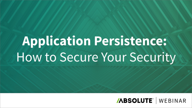 Application Persistence: How to Secure Your Security