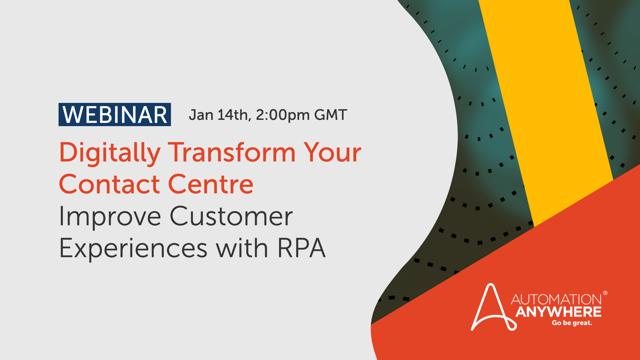 Digitally Transform Your Contact Center: Improve Customer Experiences with RPA