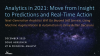 Analytics in 2021: Move from Insight to Predictions and Real-time Action