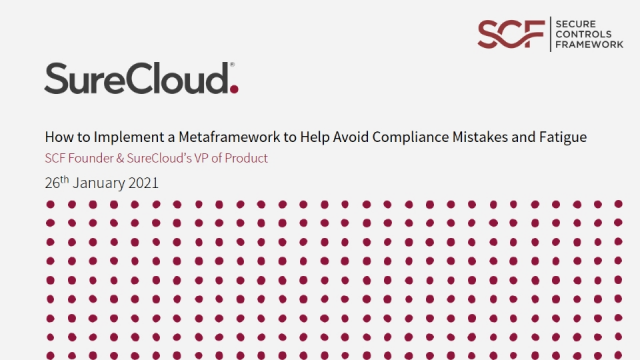 How to Implement a Metaframework to Help Avoid Compliance Mistakes and Fatigue