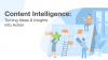 Content Intelligence: Turning Ideas & Insights into Action